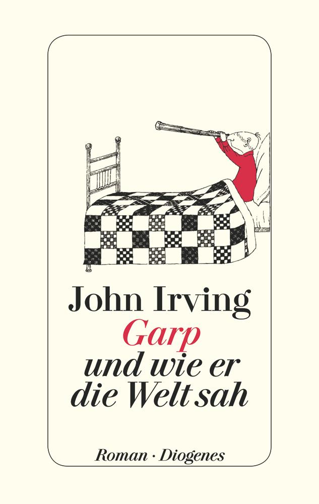 John Irving – Garp und wie er die Welt sah