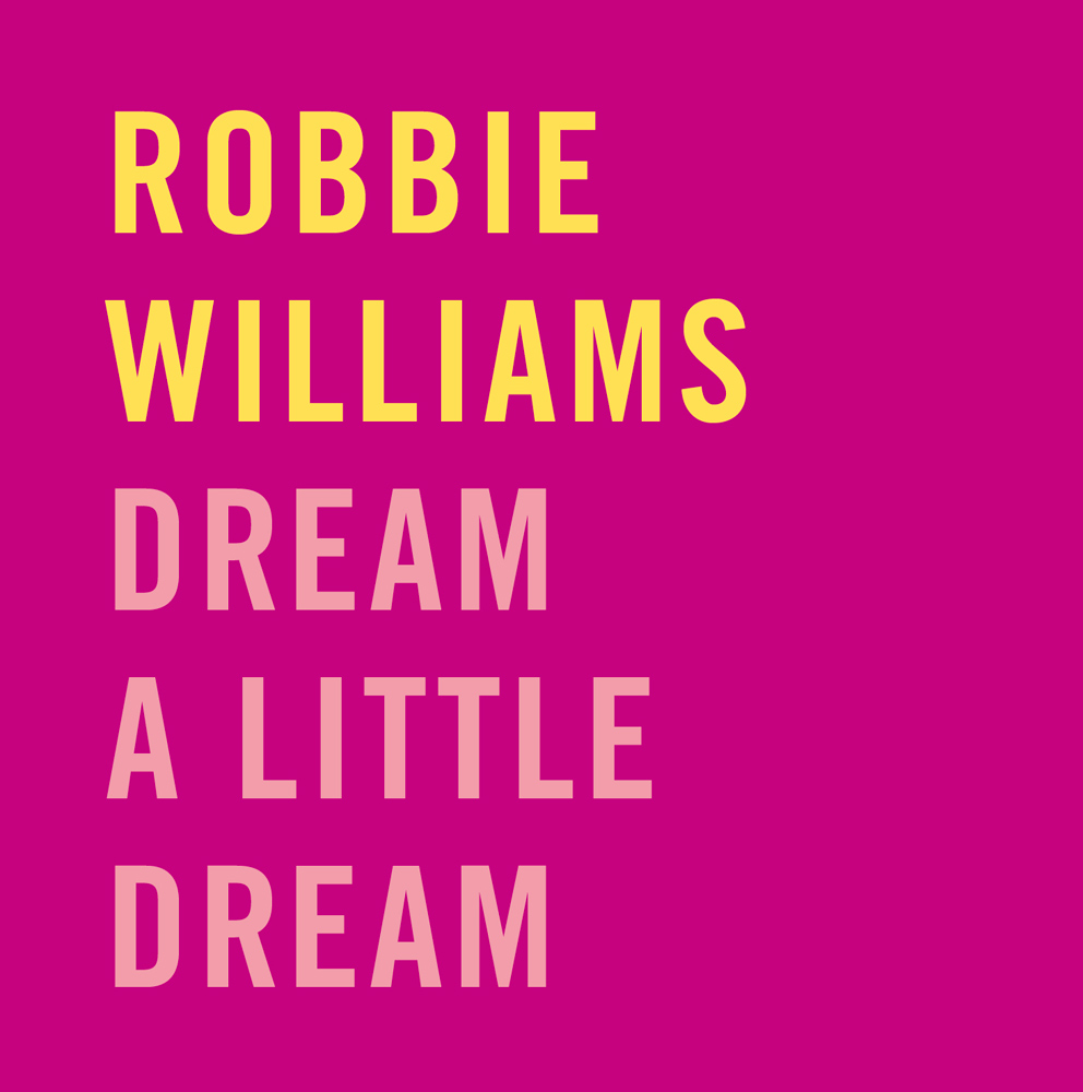 Robbie Williams – Dream A Little Dream