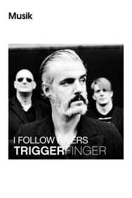 "Universal Music Group, Triggerfinger, ""I Follow Rivers"""